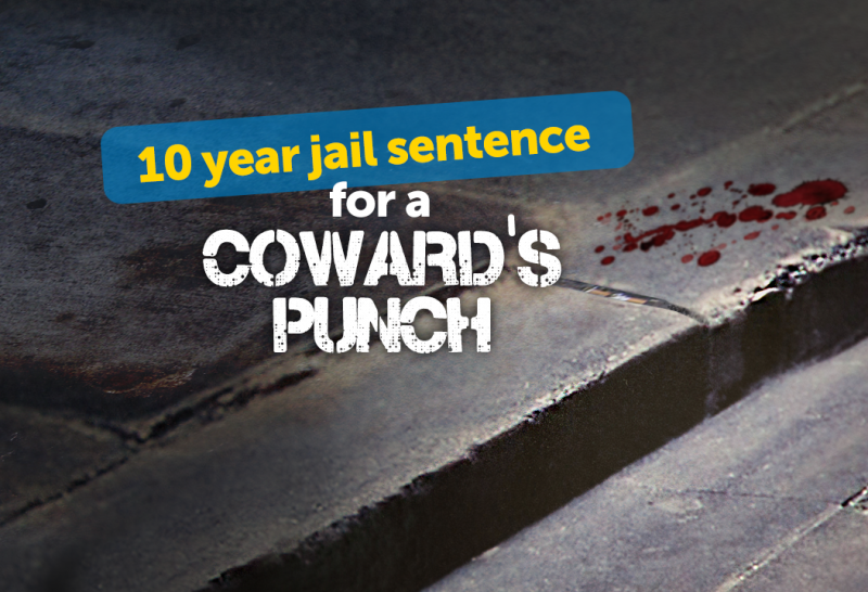 10 year jail sentence for a coward's punch