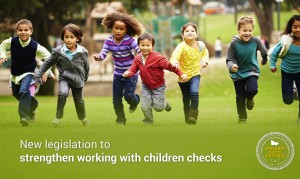 New legislation to strengthen working with children checks