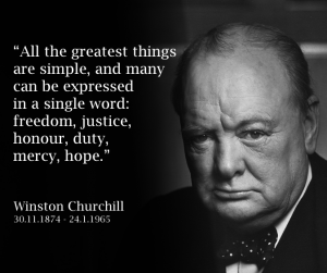 Winston Churchill the greatest things are simple