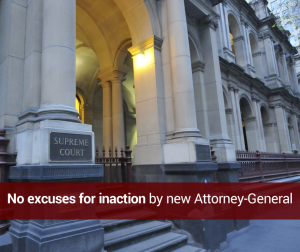 No excuses for inaction by new Attorney-General