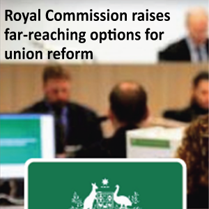 Royal Commission raises far reaching options for union reform