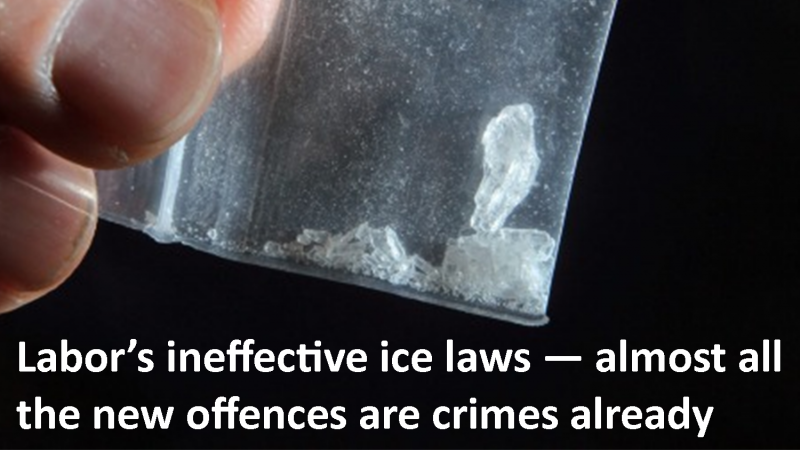 Labor's ineffective ice laws