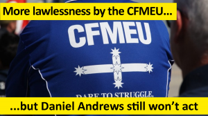 More lawlessness by CFMEU