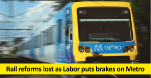 Rail reforms lost as Labor puts brakes on Metro