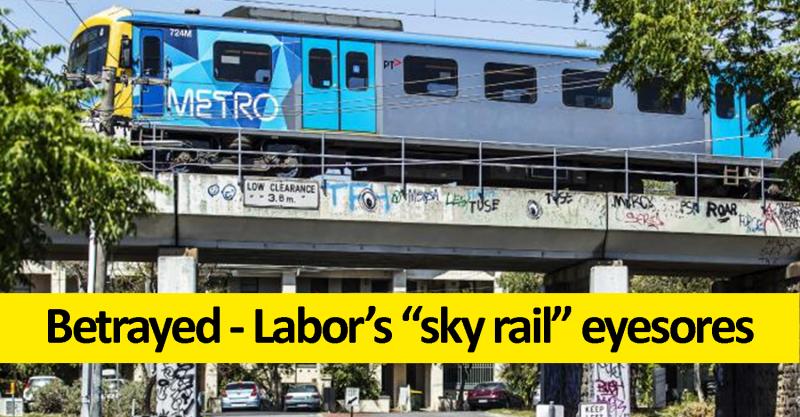 Betrayed- Labor's sky rail eyesores