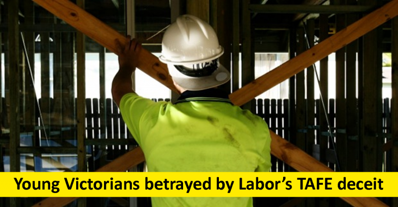 Young Victorians betrayed by Labor's TAFE places deceit