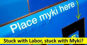 Stuck with Labor, stuck with myki