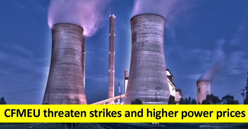 CFMEU threaten strikes and higher power prices