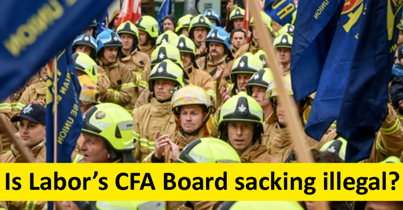 Is Labor's CFA Board sacking illegal?