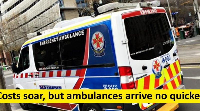 Costs soar but ambulances arrive no quicker