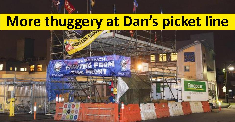 More thuggery at Dan's picket line