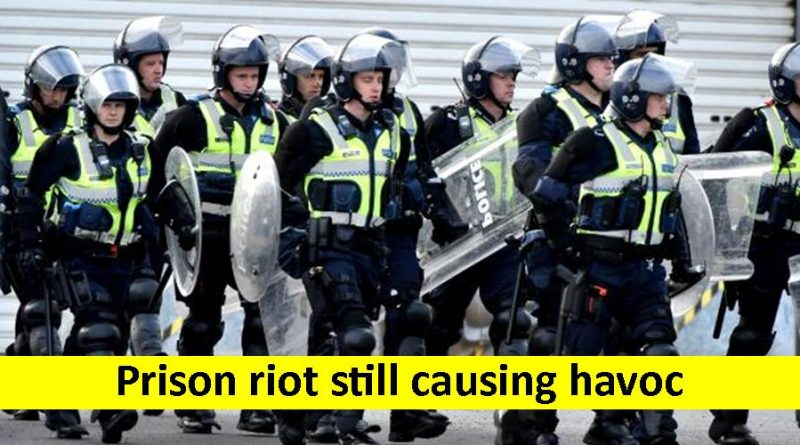 Prison riot still causing havoc