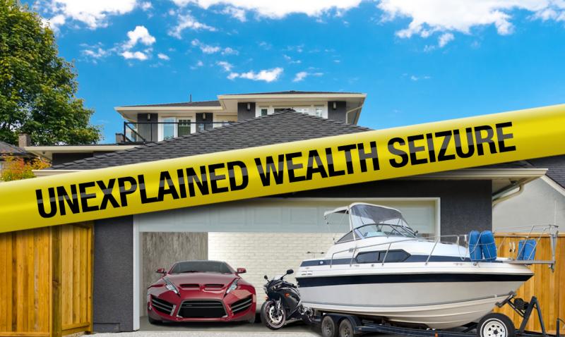Unexplained wealth seizure