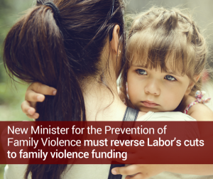 New Minister must reverse family violence cuts