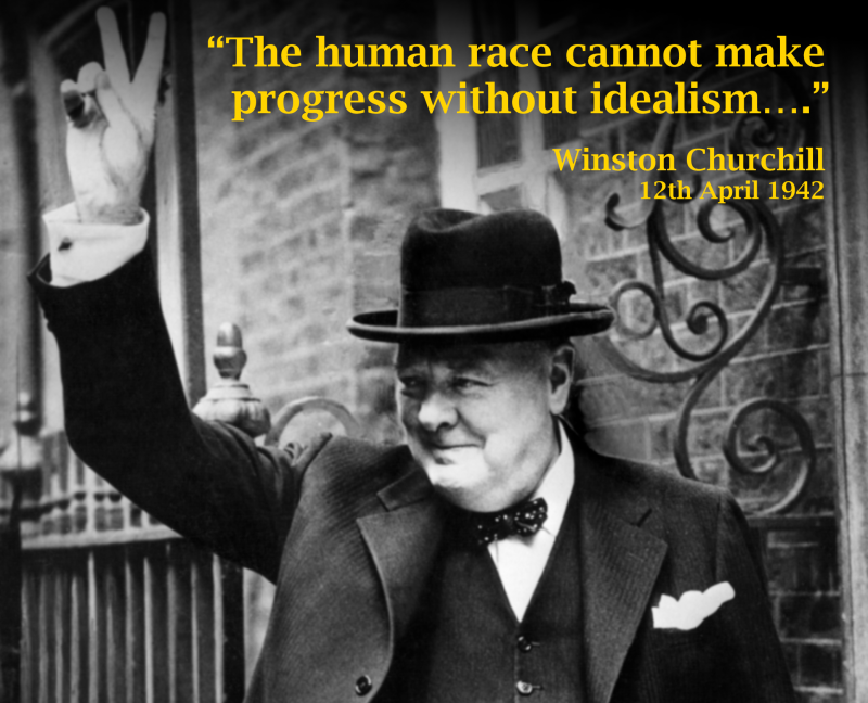 Winston Churchill Idealism 12 April 1942