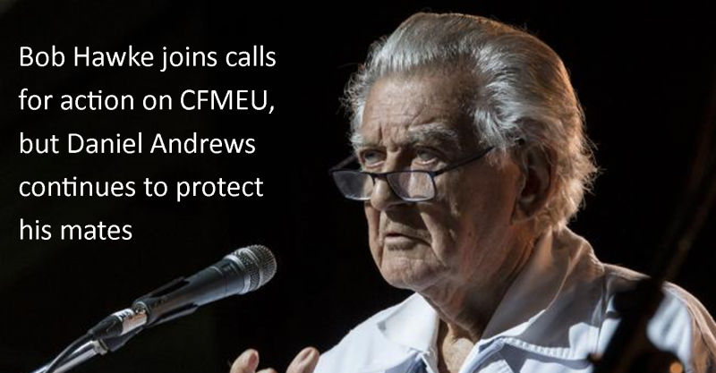 Bob Hawke joins calls for action on CFMEU