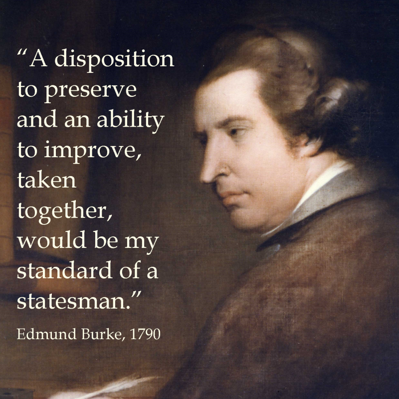 Edmund Burke - preserve and improve