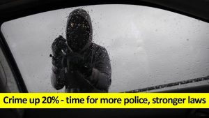 Crime up 20% - time for more police and stronger laws