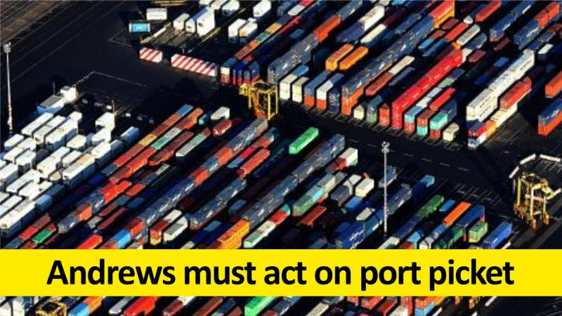 Andrews must act on Melbourne port picket