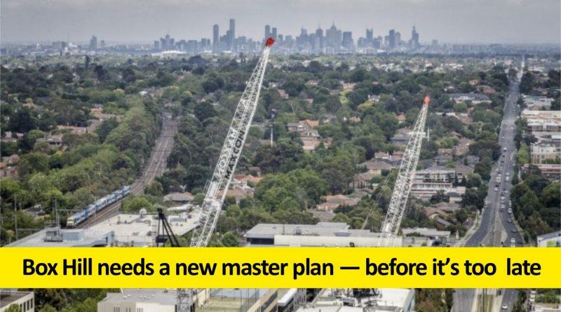 Box Hill needs a new master plan